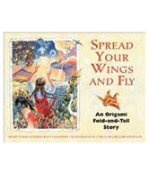 Spread Your Wings and Fly: An Origami Fold-And-Tell Story
