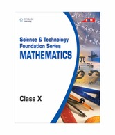 Science & Technology Foundation Series - Mathematics: Class X