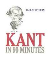 Kant In 90 Minutes (Philosophers In 90 Minutes)